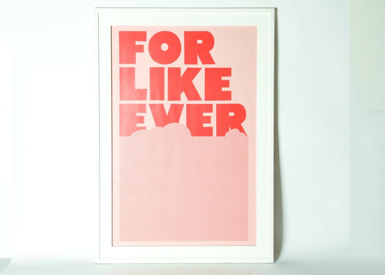 """""""For Like Ever"""" Framed Poster Print"""