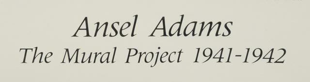 Ansel adams the mural project poster wvxu ebth for Ansel adams mural project 1941