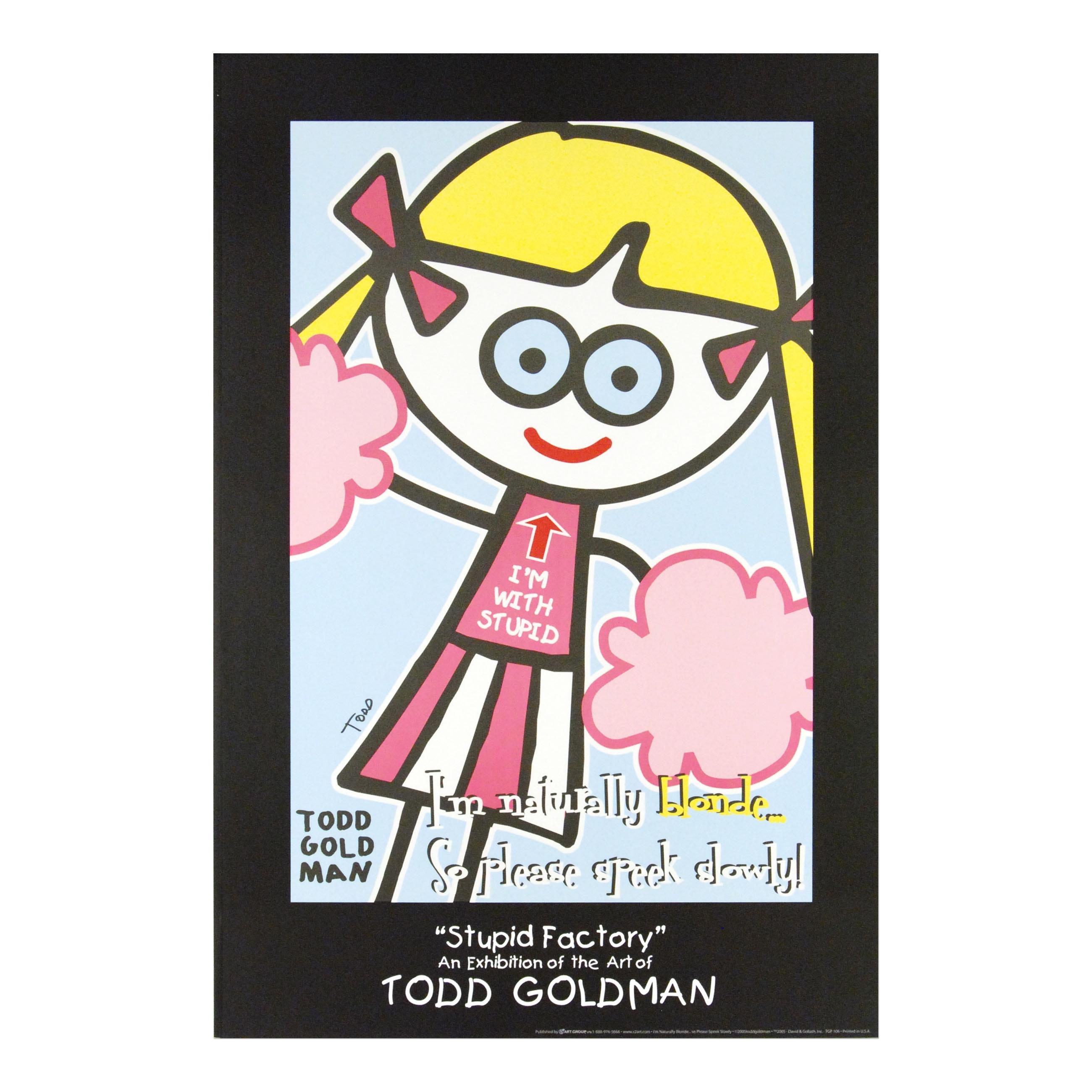 "Todd Goldman ""I'm Naturally Blonde So Please Speek Slowly!"""