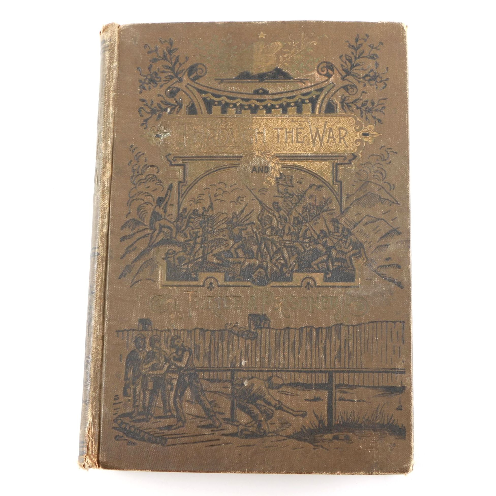 "1882 Early Edition of ""Battle Field and Prison Pen"" by John W. Urban"
