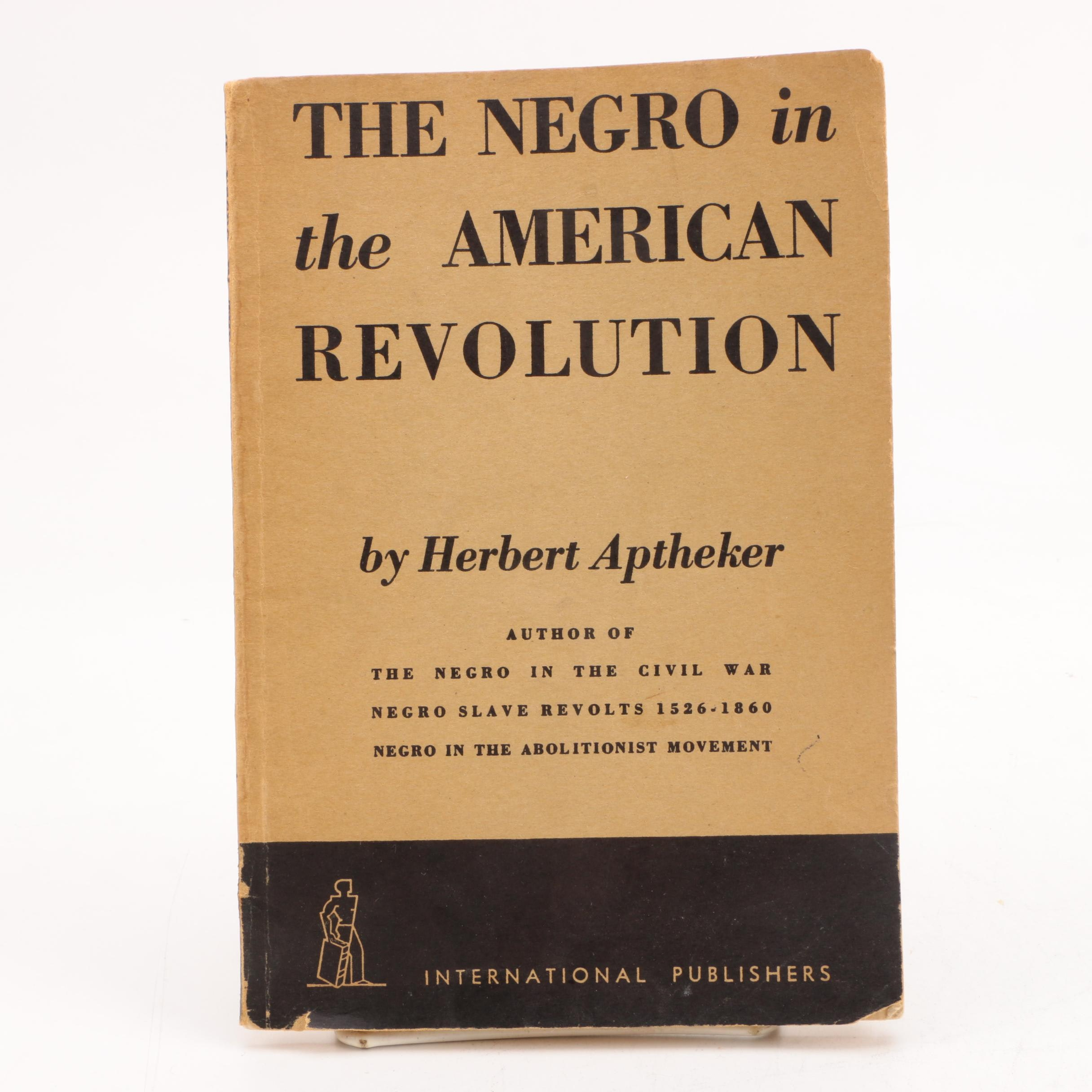 "1940 ""The Negro in the American Revolution"" by Herbert Apthekerg"