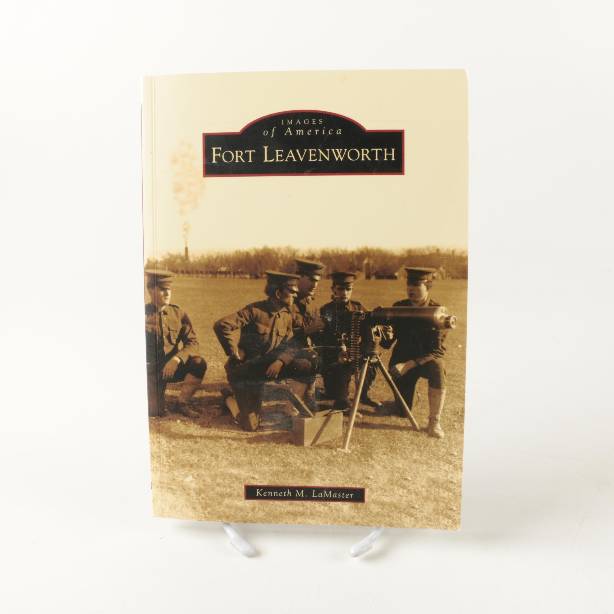 "Signed 2010 ""Images of America: Fort Leavenworth"""