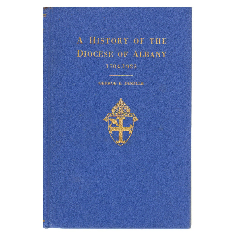 """The Diocese of Albany, New York: 1704-1923"" by George E. DeMille"