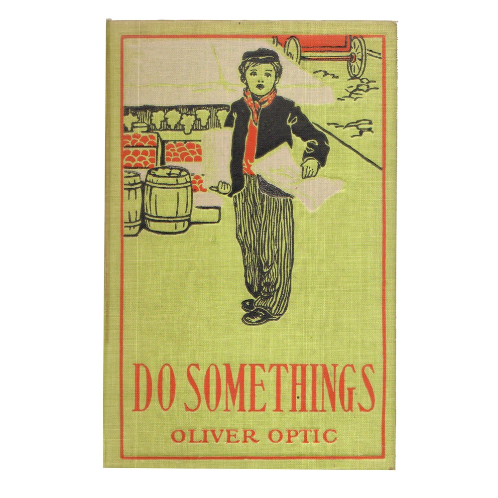 "1930 ""The Do-Somethings"" by Oliver Optic"
