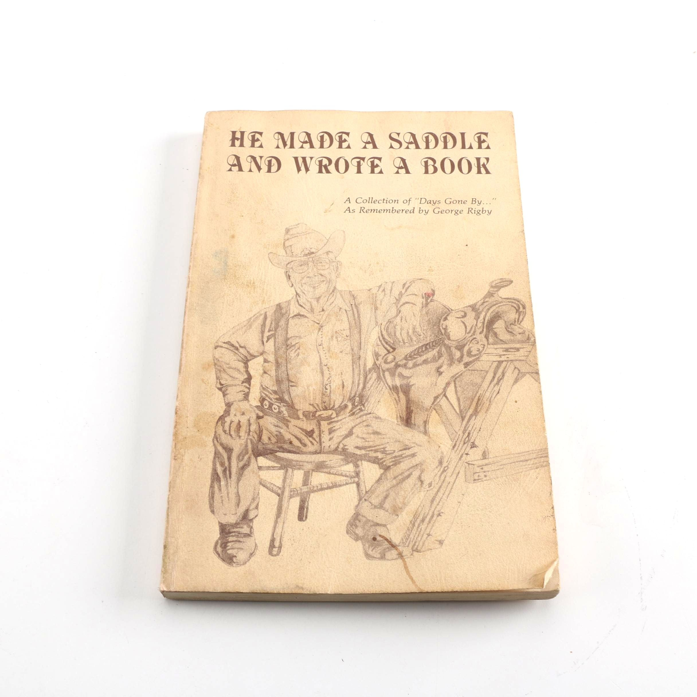 "1984 Signed ""He Made a Saddle and Wrote a Book"" by George Rigby"