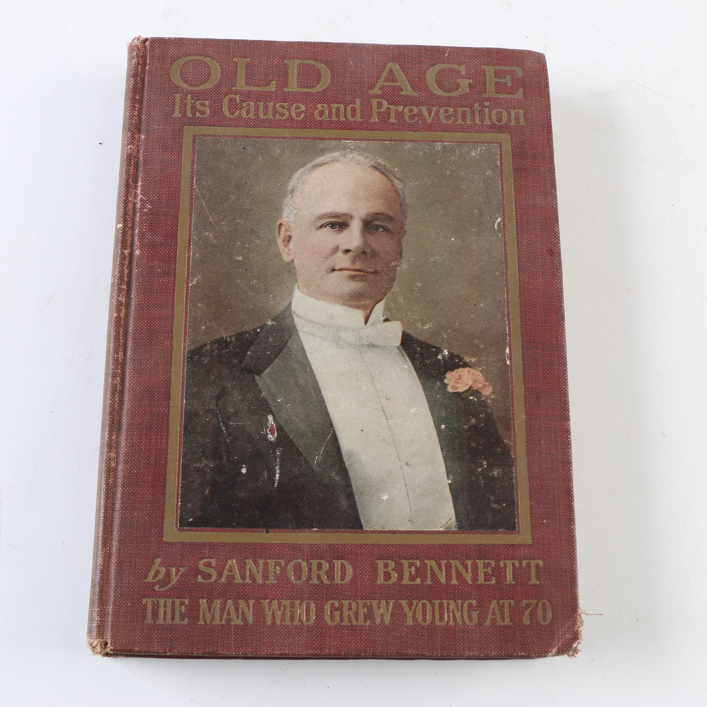 """1912 """"Old Age: Its Cause and Prevention"""" by Sanford Bennett"""