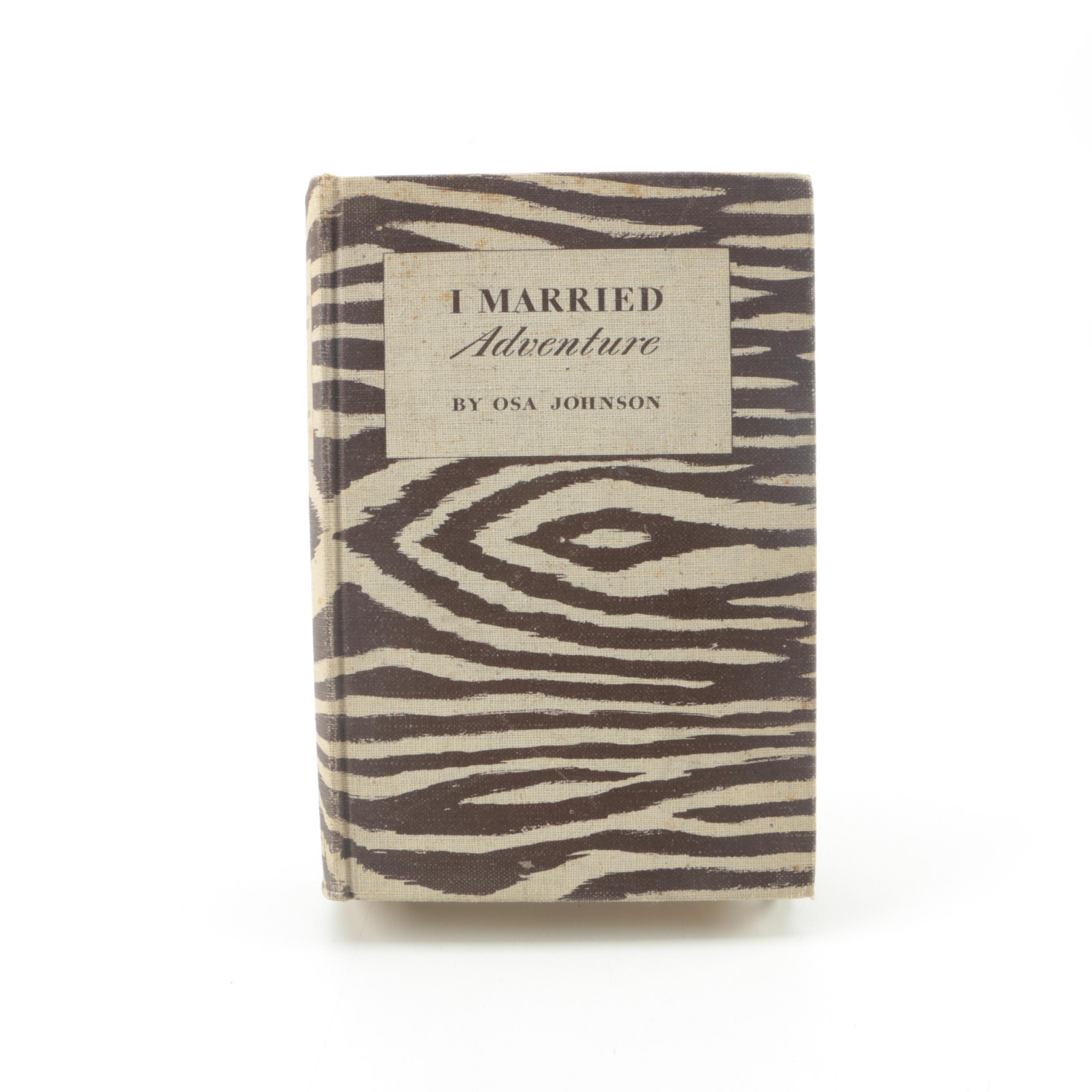"""1940 First Edition """"I Married Adventure"""" by Osa Johnson"""