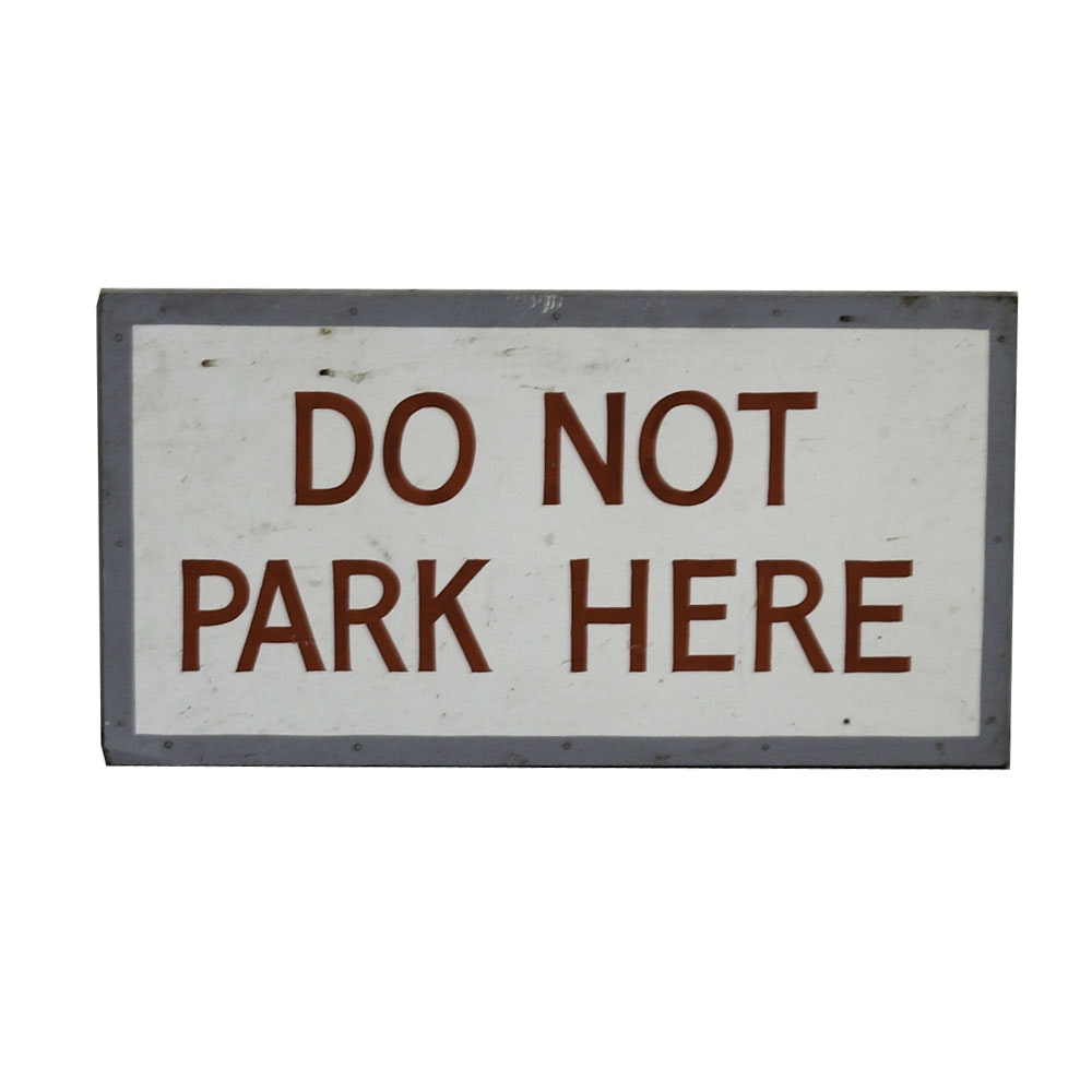 """""""Do Not Park Here"""" Sign"""