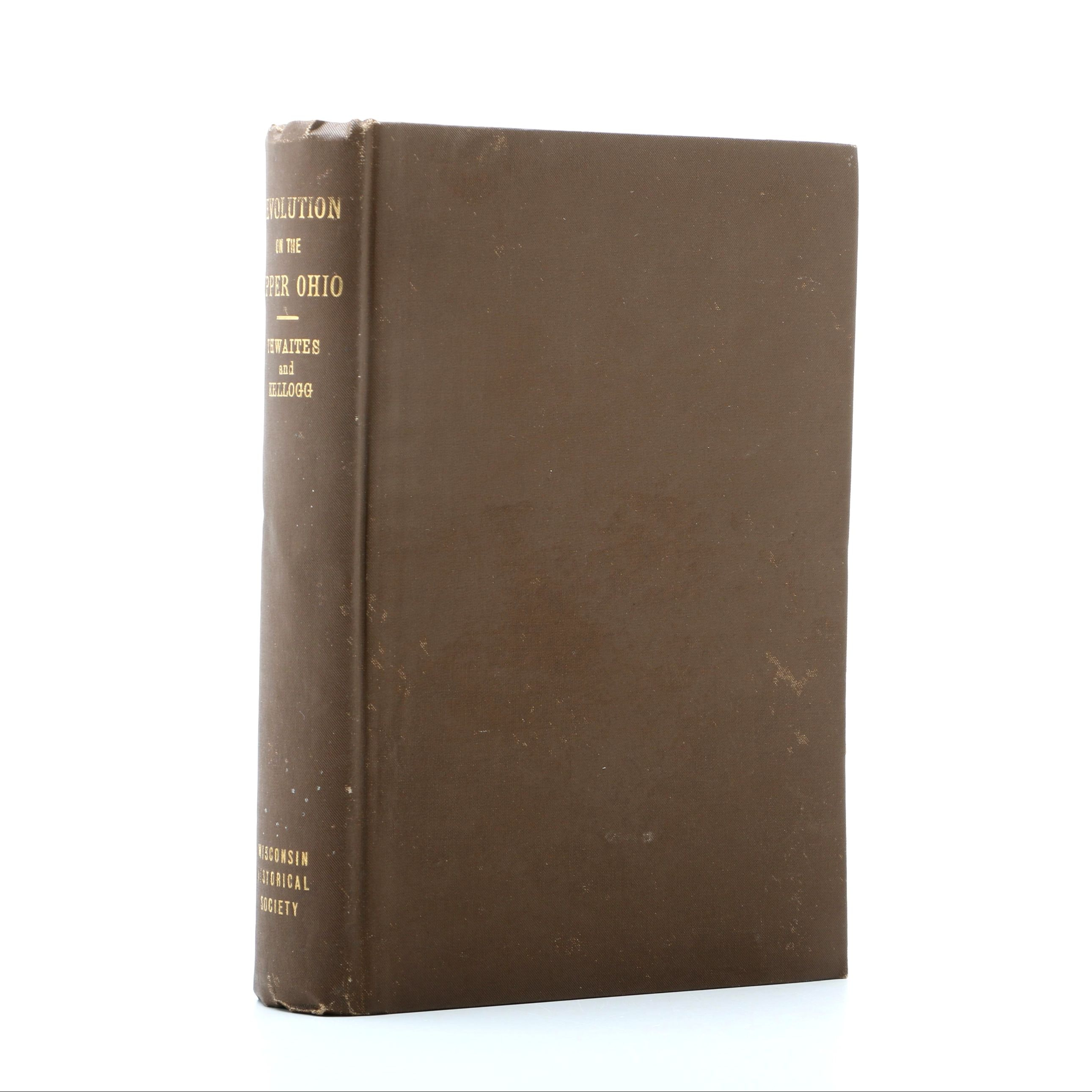 """1908 Signed """"Revolution on the Upper Ohio: 1775-1777"""" by Thwaites and Kellogg"""