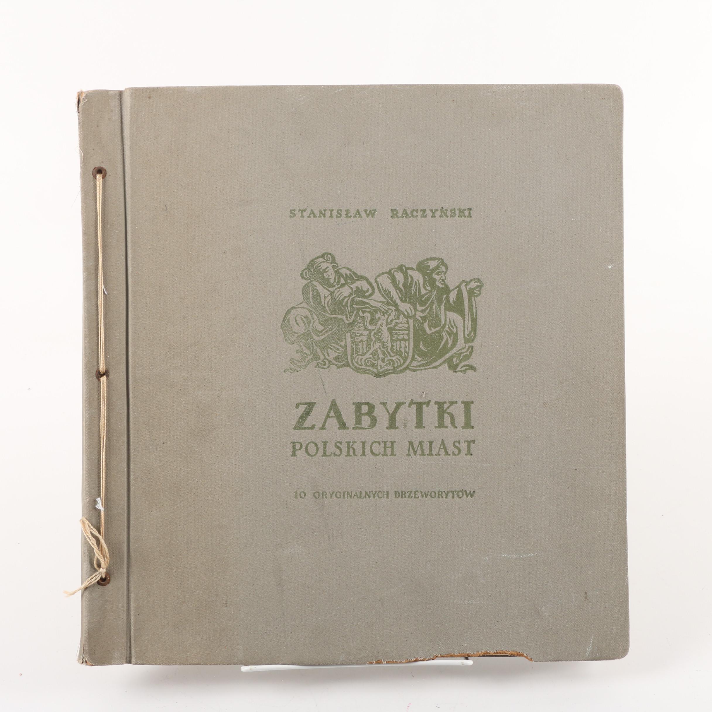 """""""Zabytki Polskich Miast"""" Woodcuts by Stanisław Raczyński"""
