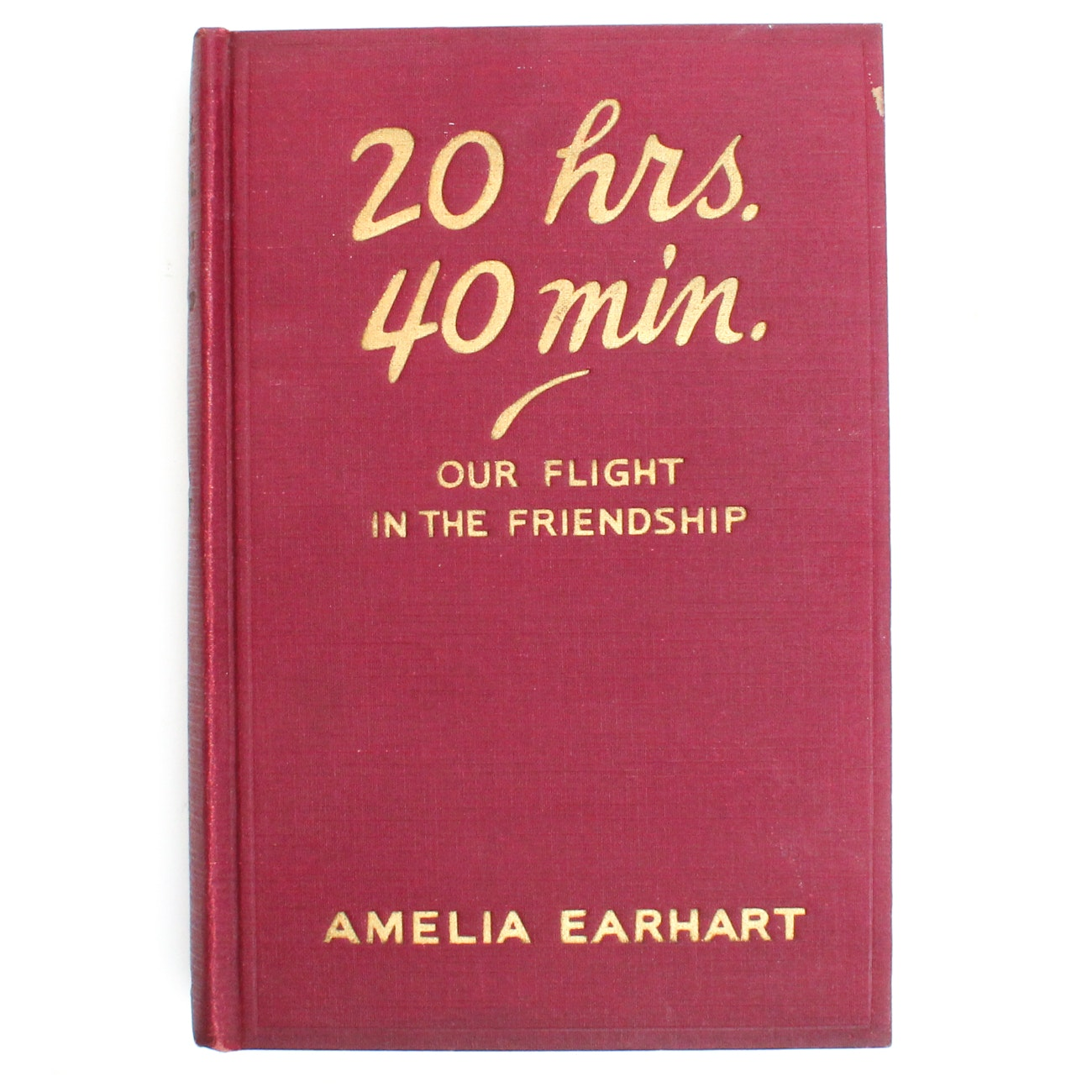 "Signed First Edition ""20 hrs. 40 mins. by Amelia Earhart"