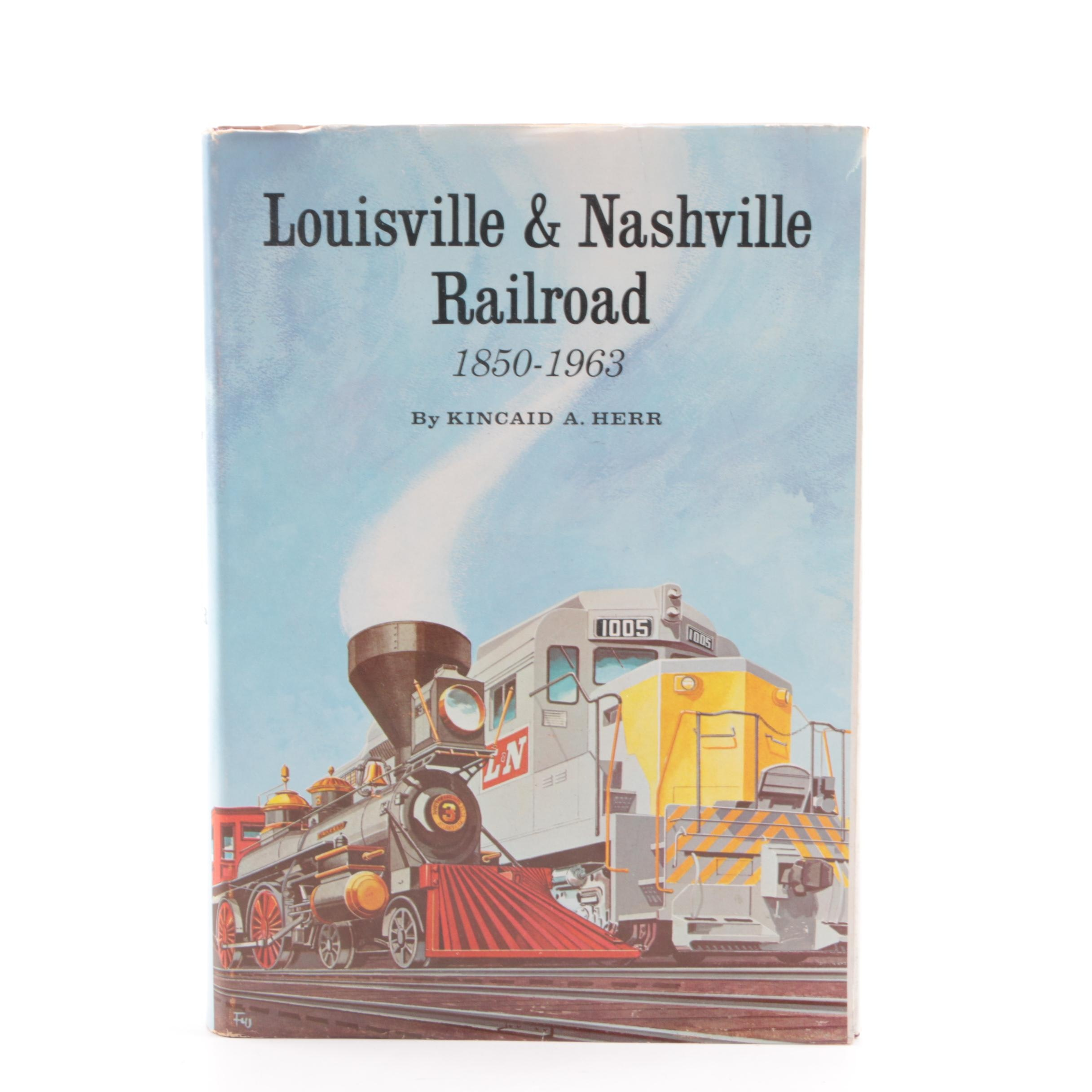 "1964 ""Louisville & Nashville Railroad 1850-1963"" by Kincaid A. Herr"