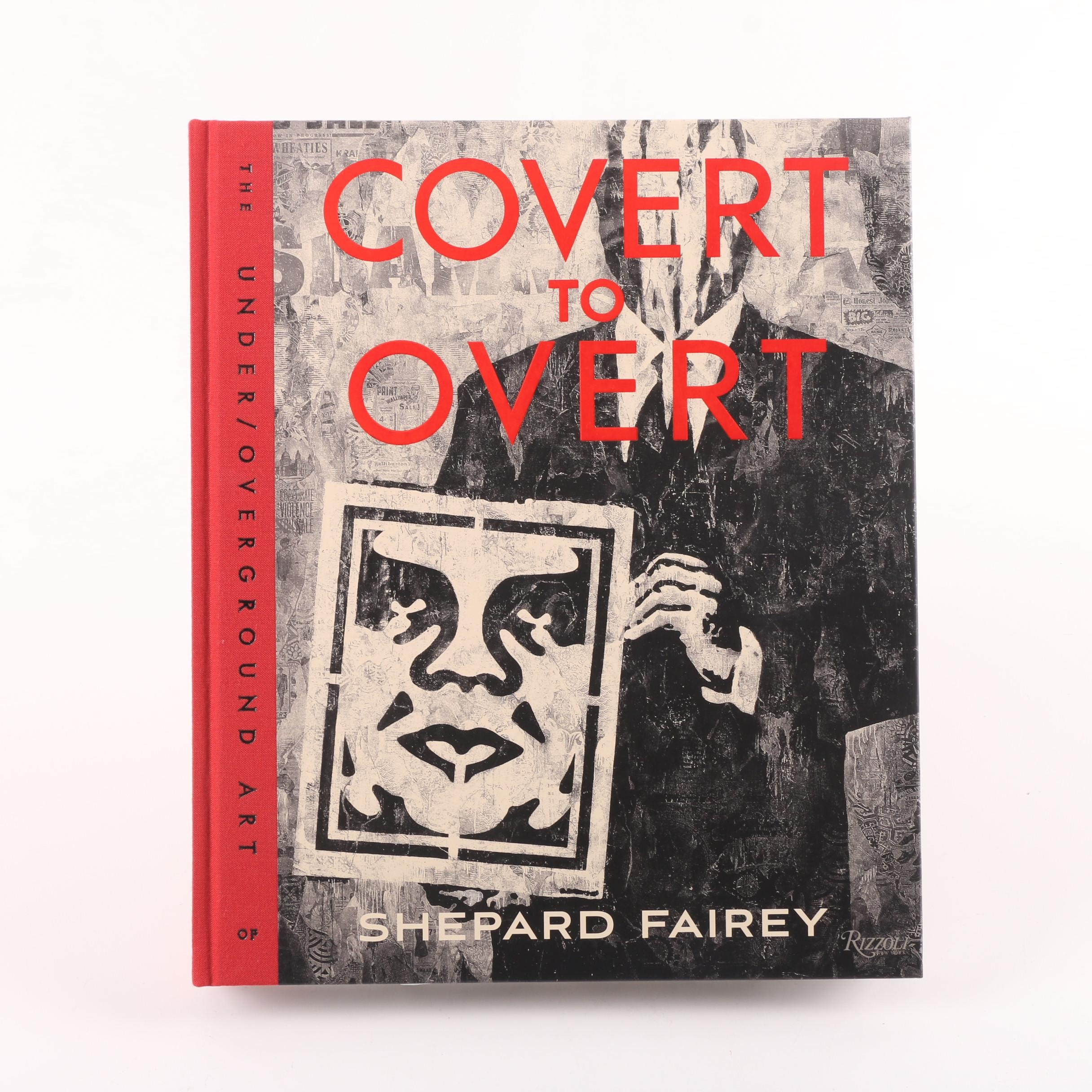 """2015 Signed """"Covert to Overt: The Under/Overground Art of Shepard Fairey"""""""
