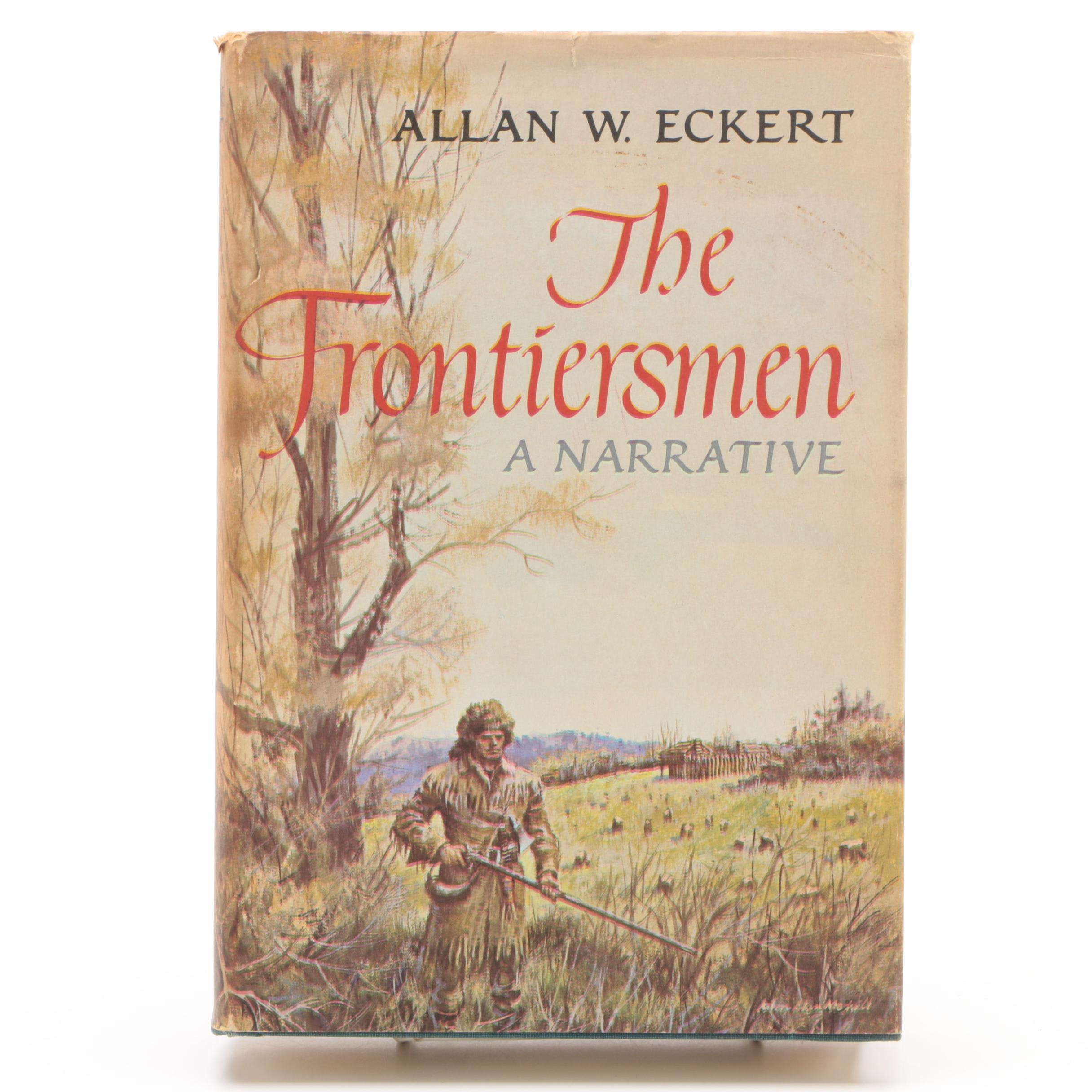 """1967 Second Printing """"The Frontiersmen: A Narrative"""" by Allan W. Eckert"""