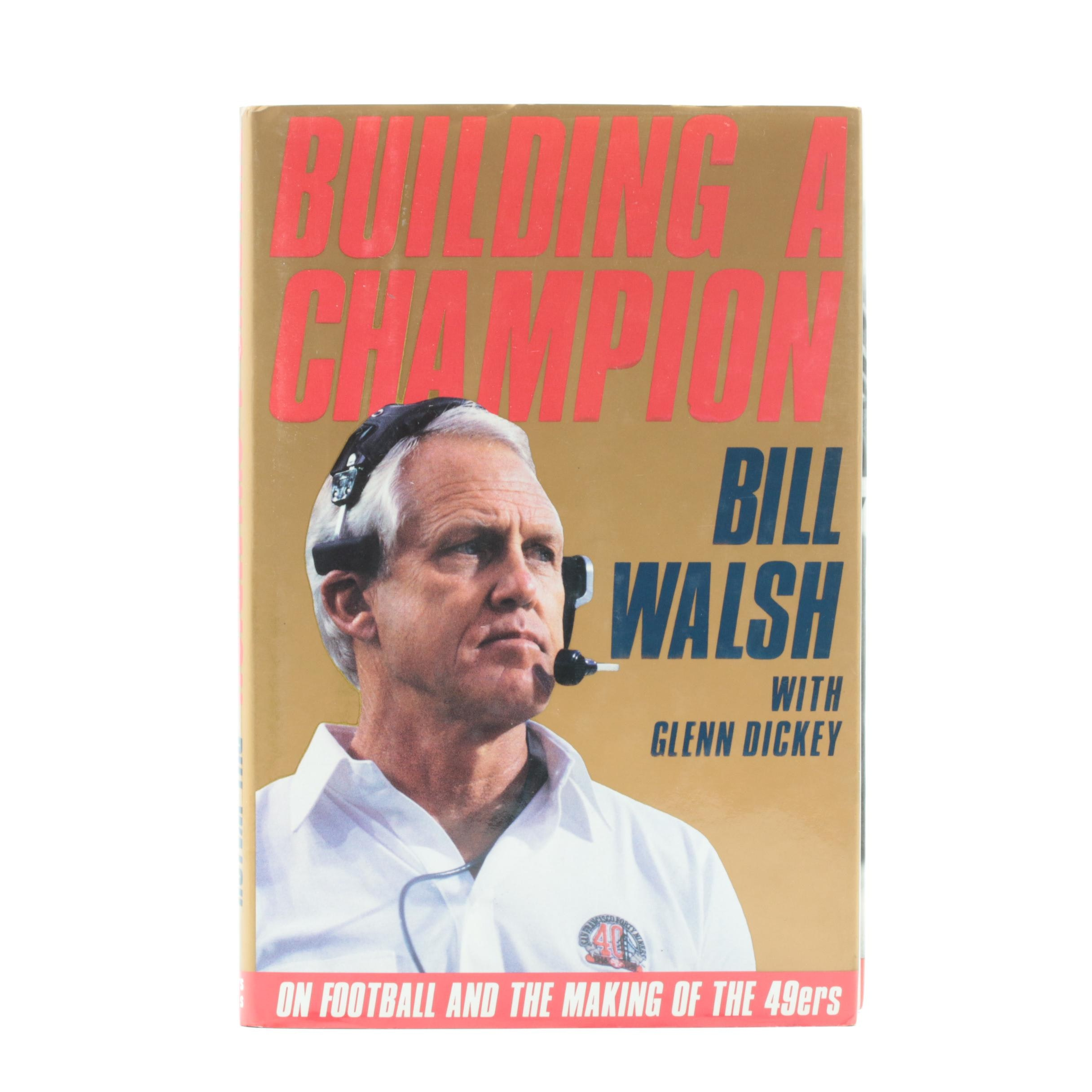 "1990 Signed First Edition ""Building a Champion"" by Bill Walsh"