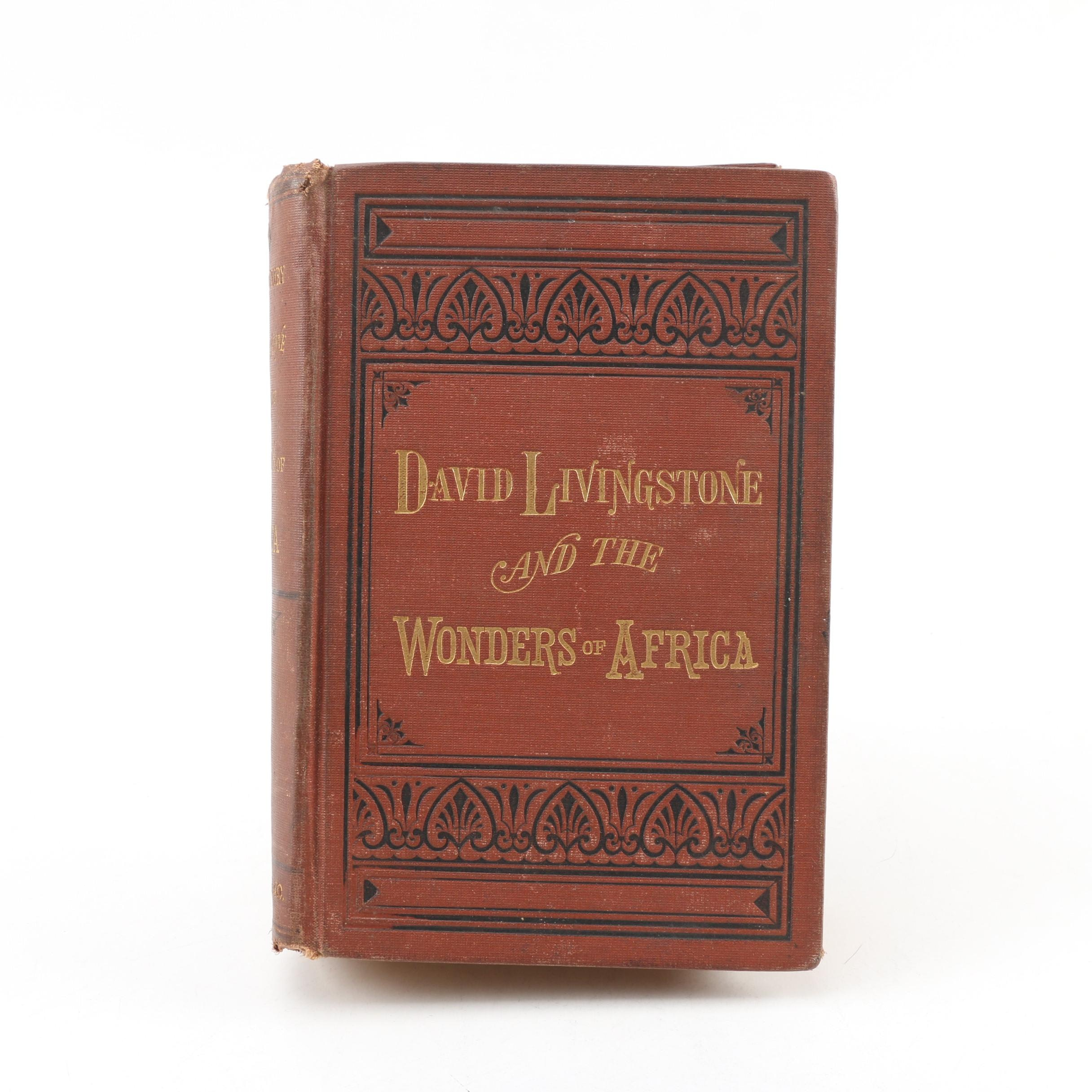 "1874 ""David Livingstone and the Wonders of Africa"" by Dr. David Livingstone"