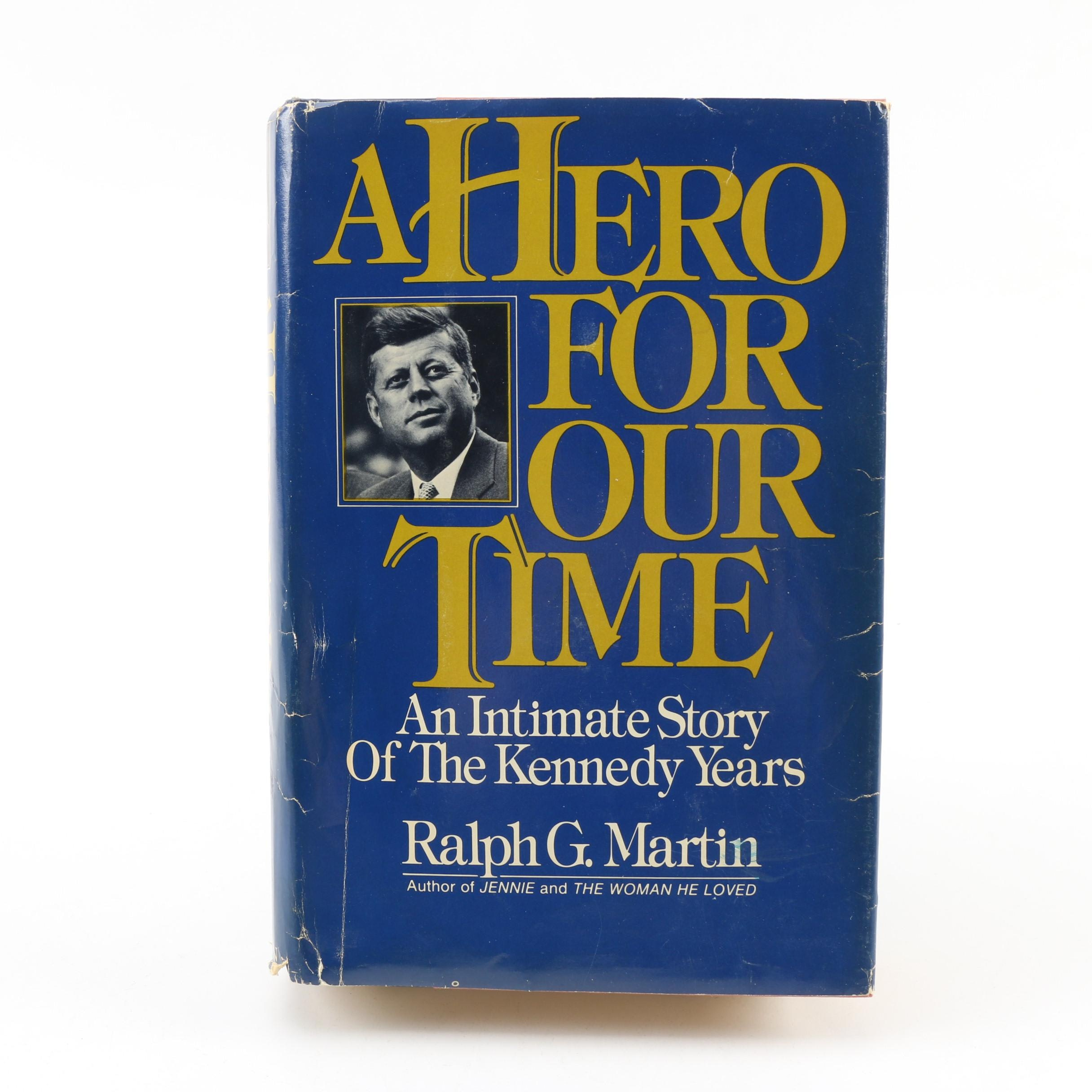 """A Hero for Our Time: An Intimate Story of the Kennedy Years"" by Ralph G. Martin"