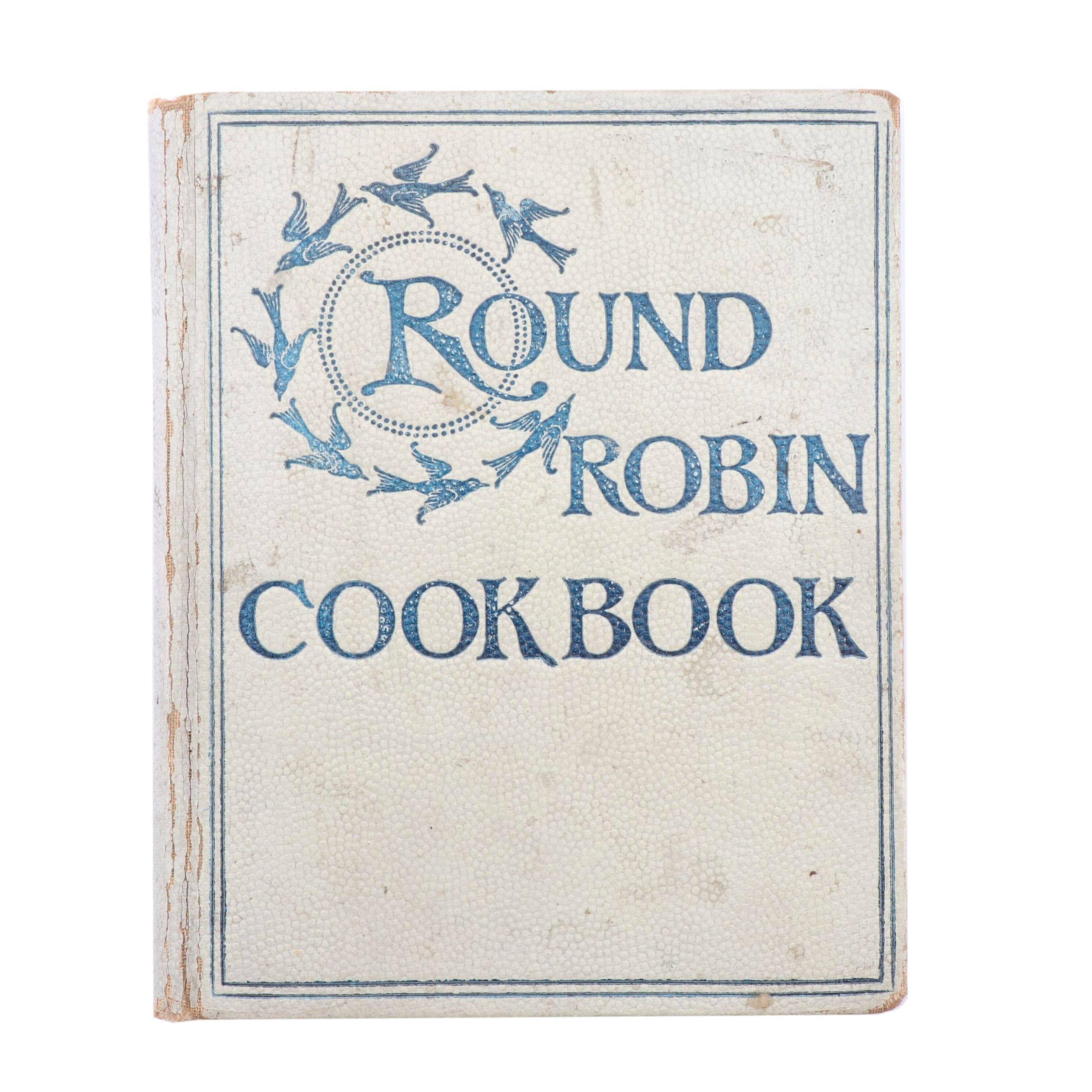 "Late 19th Century First Edition ""Round Robin Cook Book"""