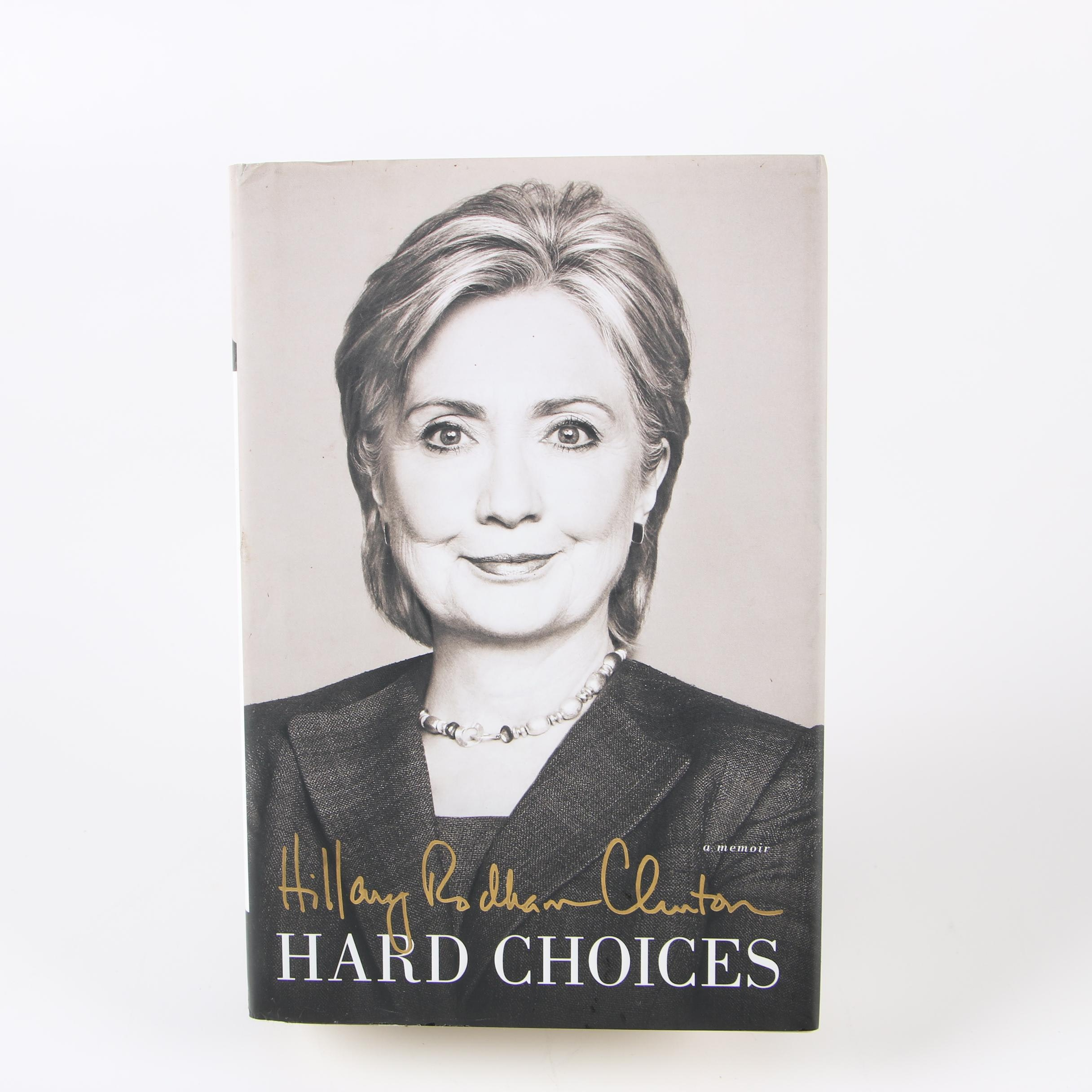 "Signed First Printing ""Hard Choices: A Memoir"" by Hillary Rodham Clinton, 2014"
