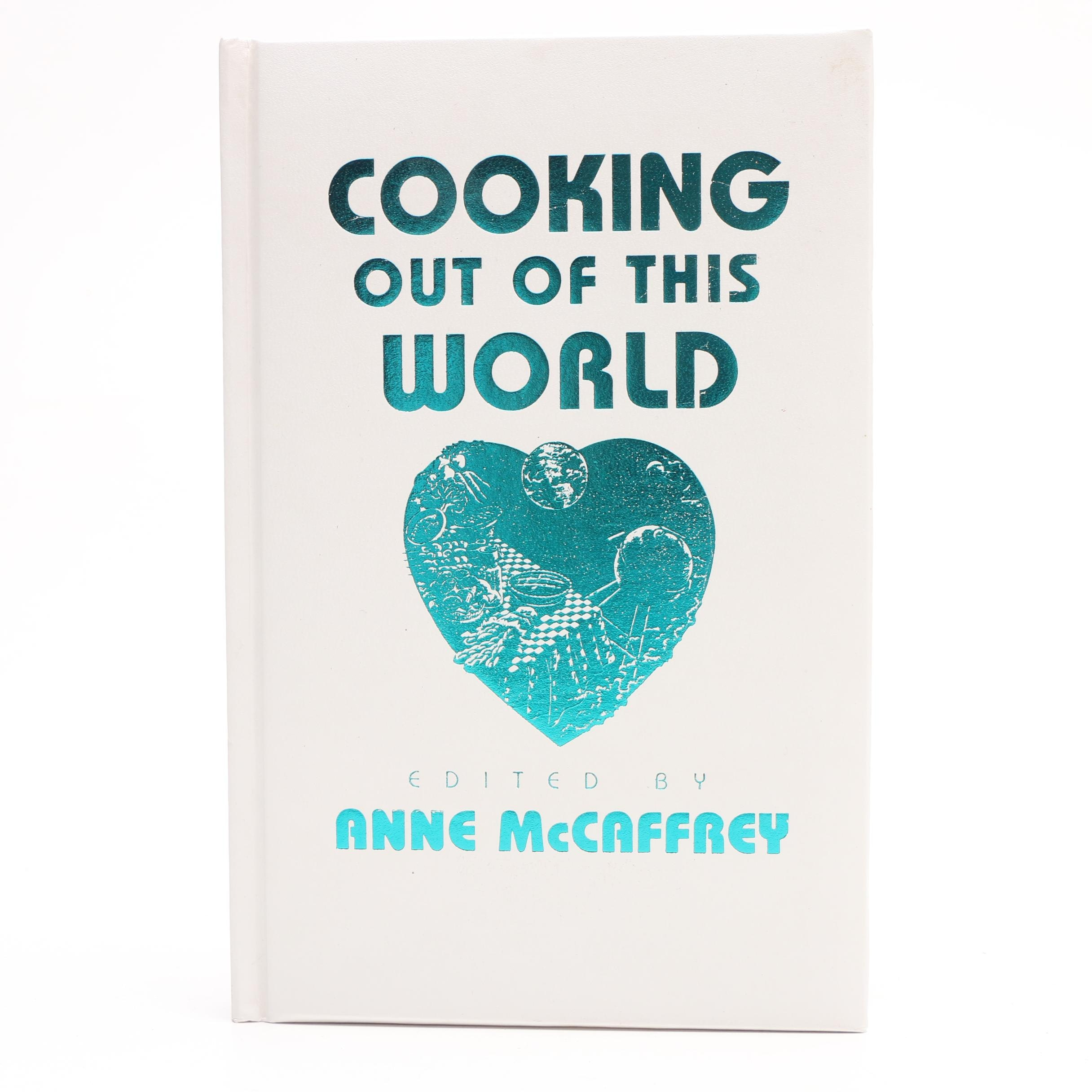 """Signed, Limited Edition """"Cooking Out of This World"""" Edited by Anne McCaffrey"""