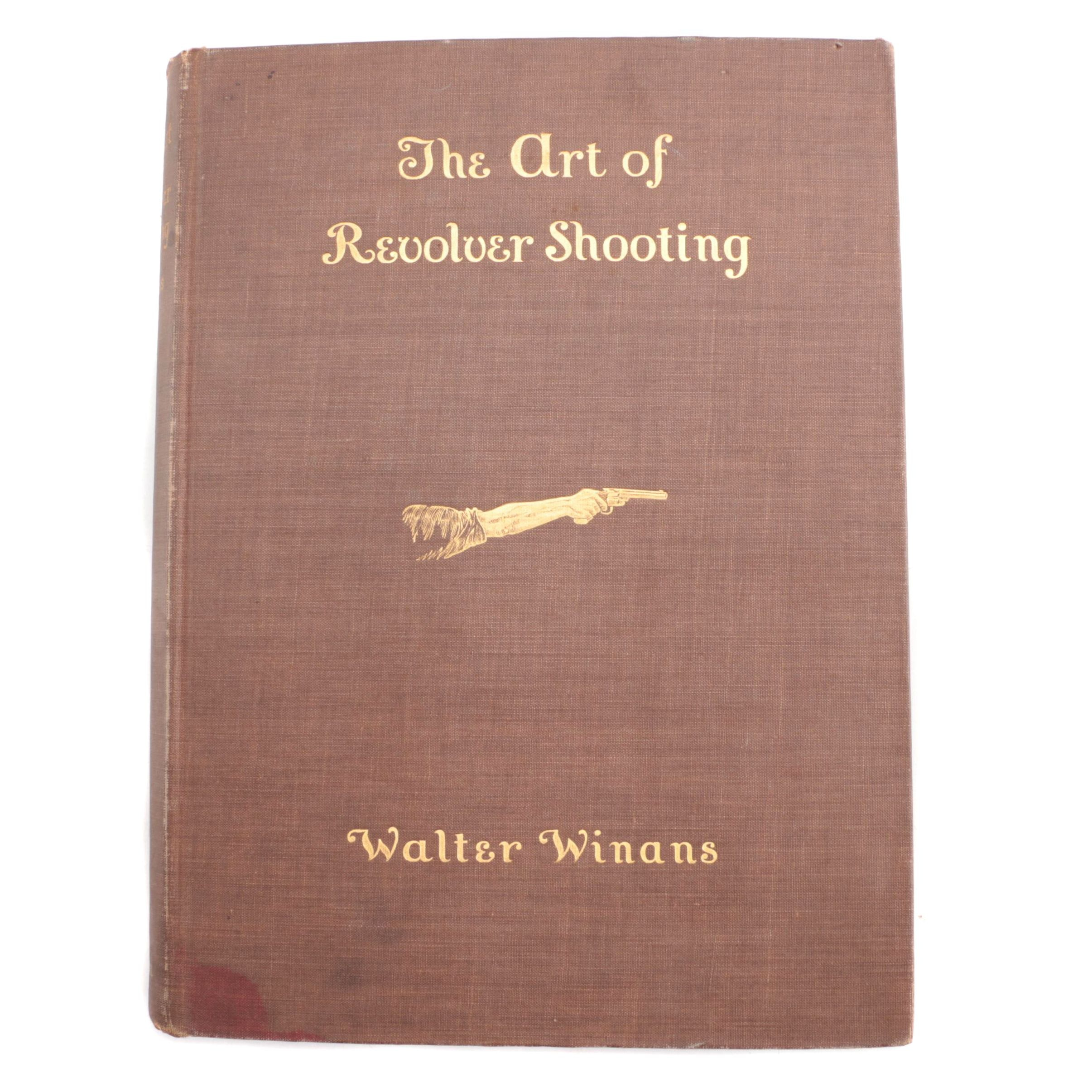 "1901 First Edition ""The Art of Revolver Shooting"" by Walter Winans"