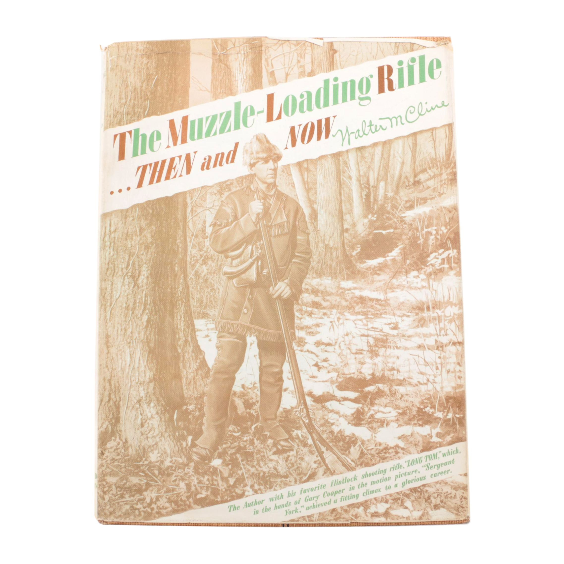 "First Edition ""The Muzzle-Loading Rifle...Then and  Now"" by Walter Cline"