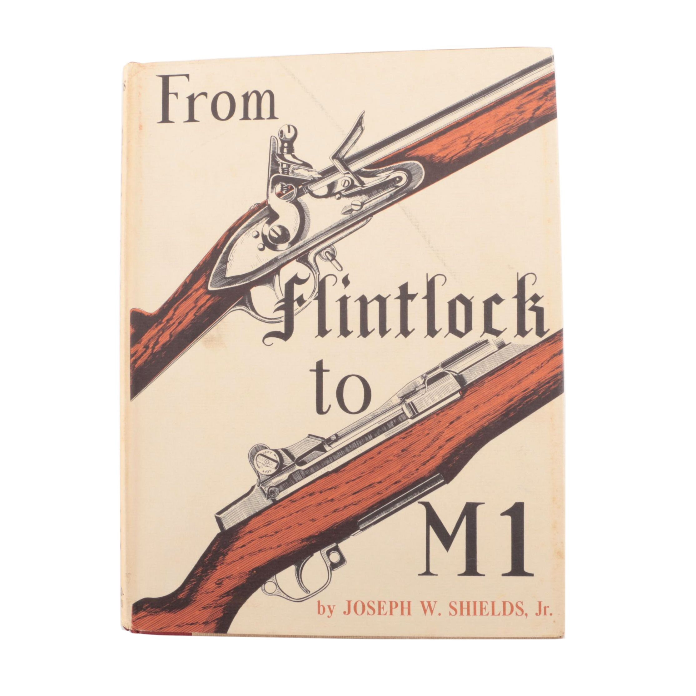 "Signed First Edition ""From Flintlock to M1"" by Joseph W. Shields, Jr."
