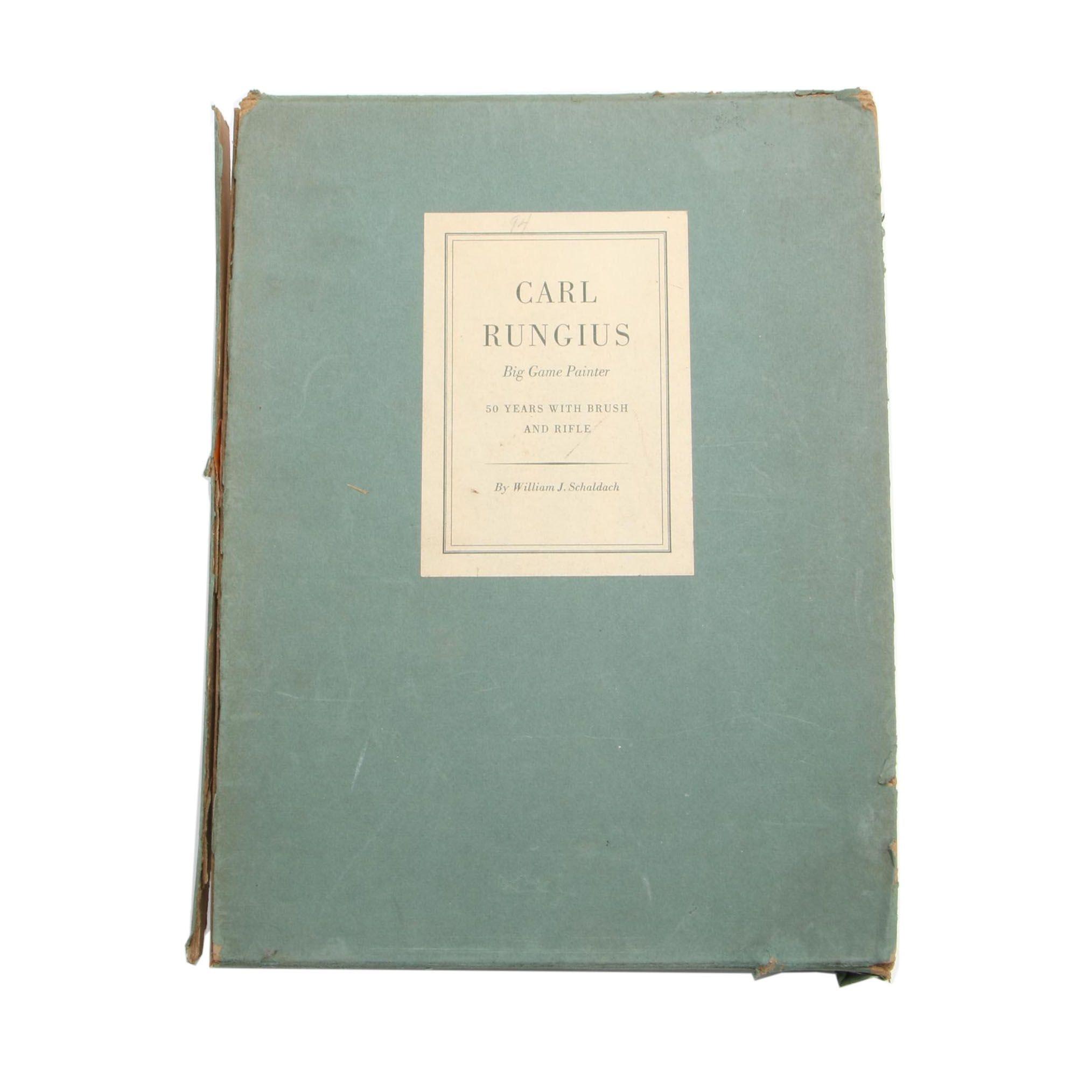 "Limited Edition ""Carl Rungius: Big Game Painter"" by William J. Schaldach"