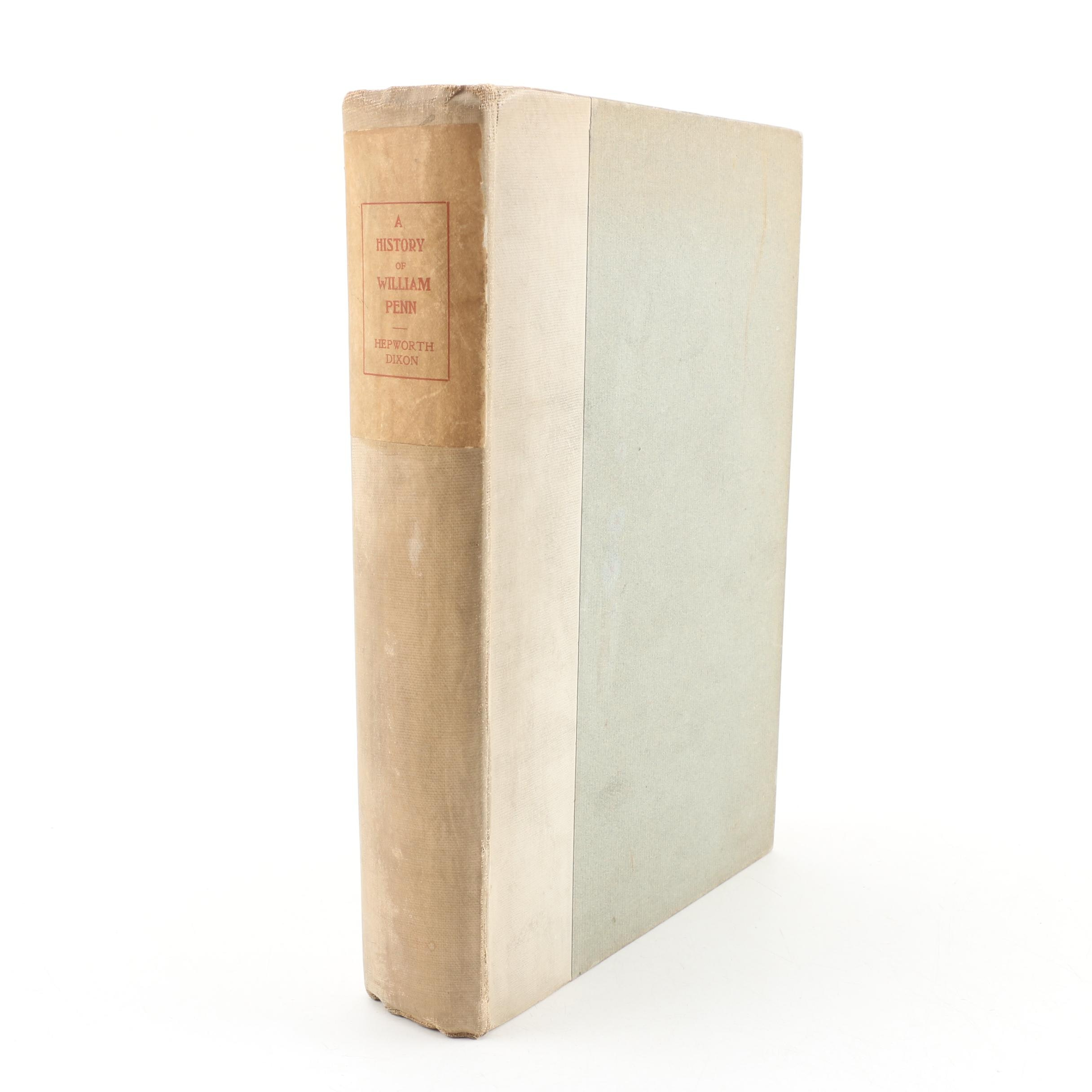 """1902 Signed Limited Edition """"A History of William Penn"""" by W. H. Dixon"""