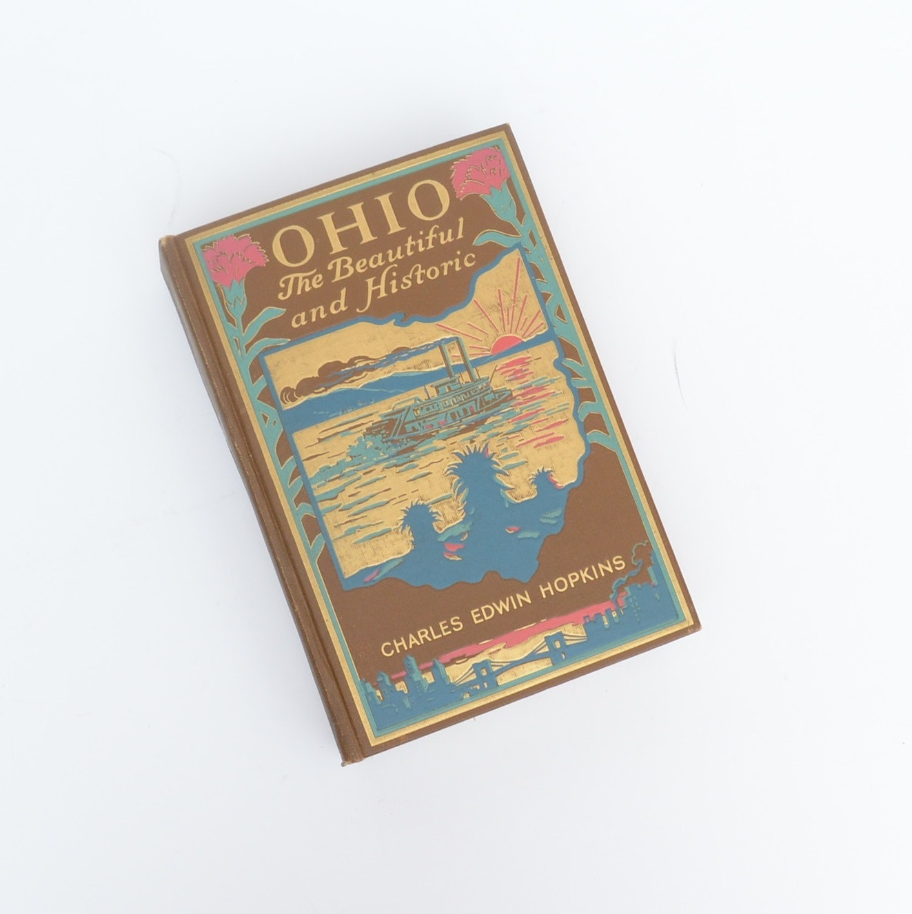 "1931 ""Ohio: The Beautiful and Historic"" by Charles Edwin Hopkins, First Edition"