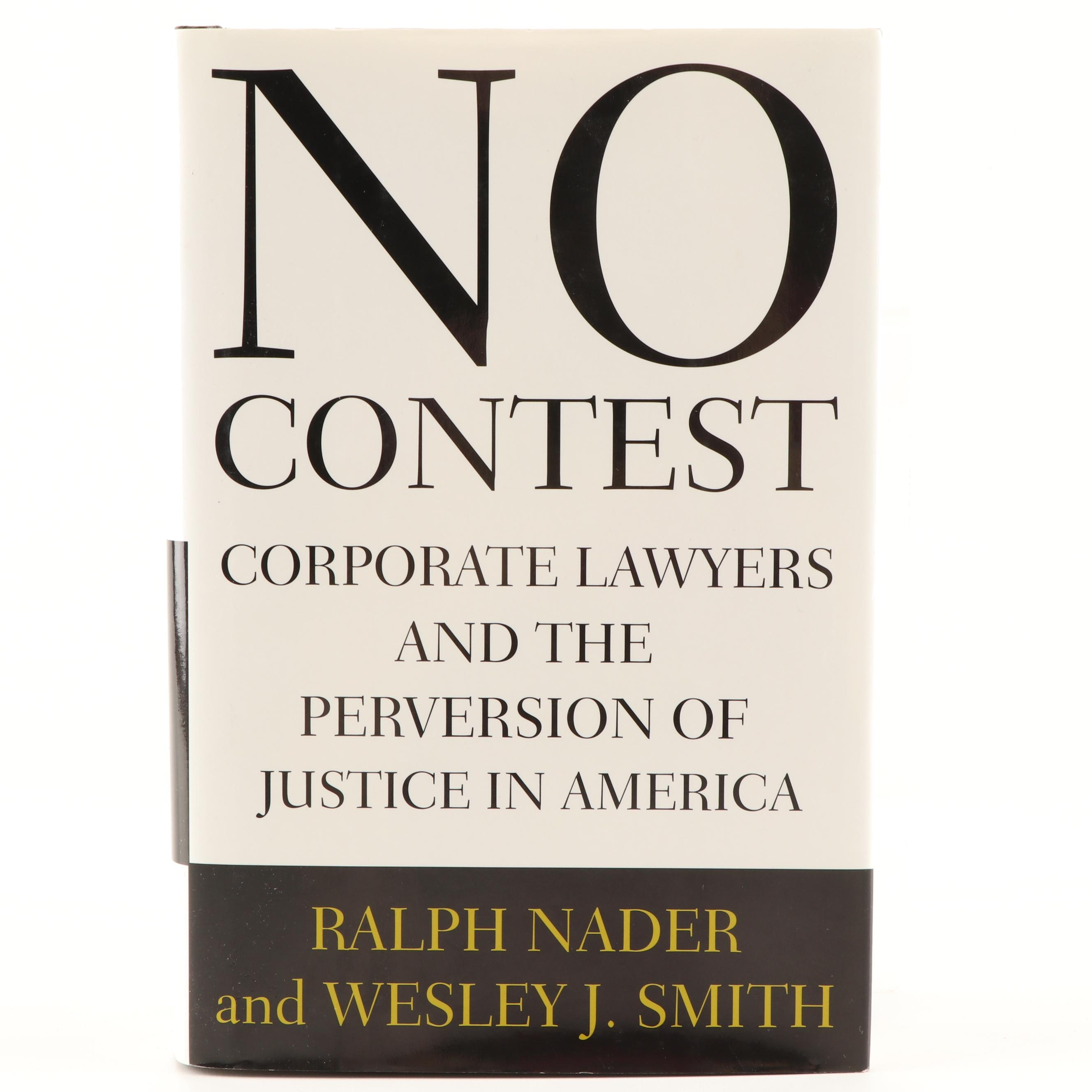 "First Edition ""No Contest"" by Ralph Nader and Wesley J. Smith"