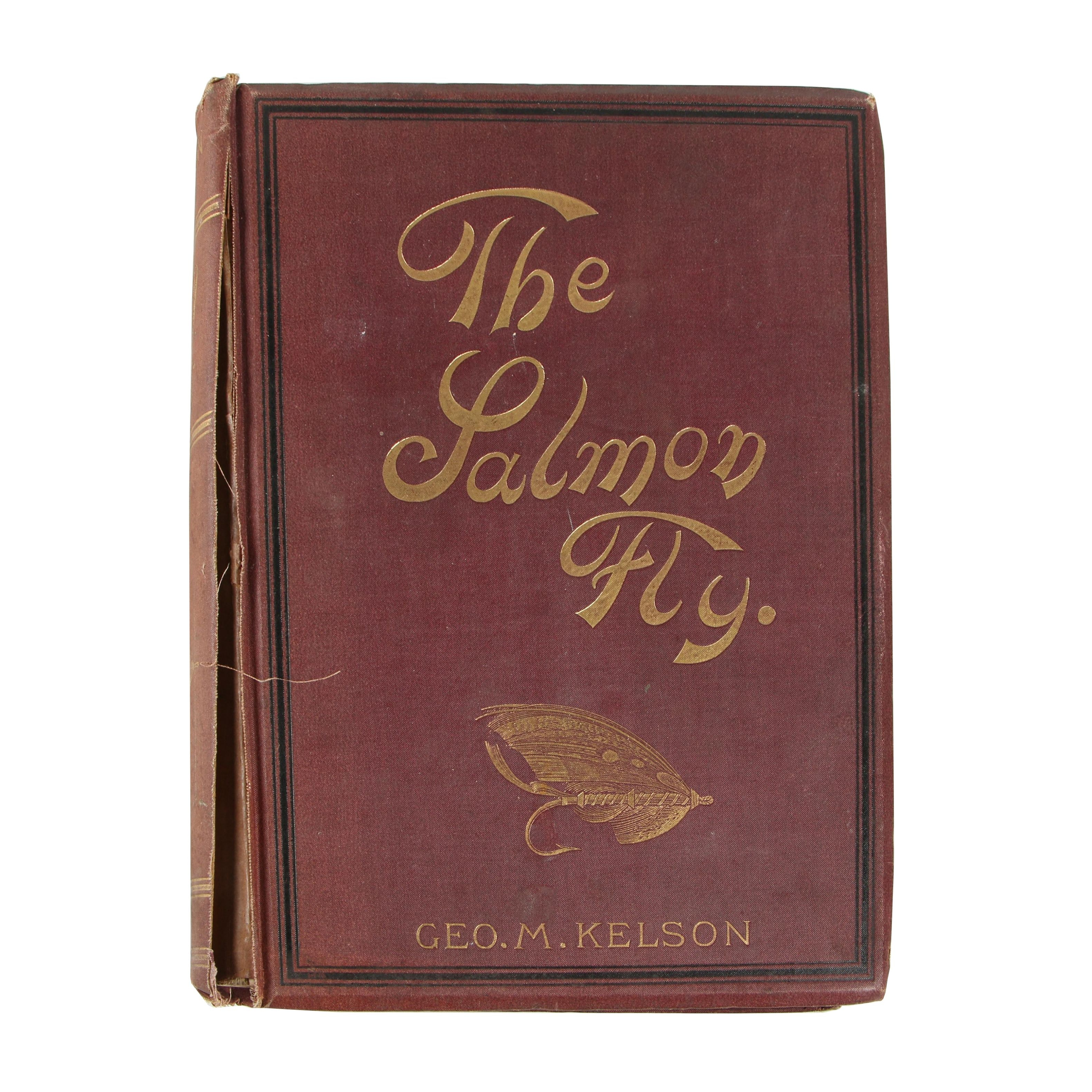 """""""The Salmon Fly: How to Dress It and How to Use It"""" by George M. Kelson, 1895"""