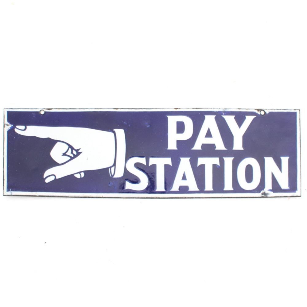 """Porcelain """"Pay Station"""" Sign"""