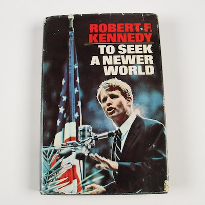 """1967 Signed First Edition """"To Seek a Newer World"""" by Robert F. Kennedy"""