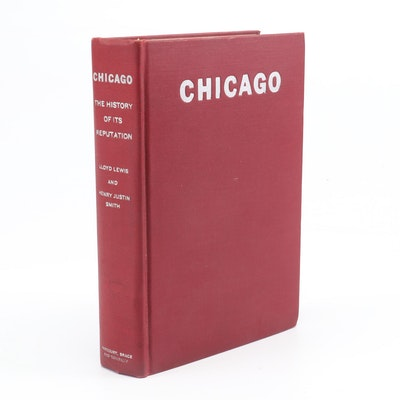 "Signed ""Chicago: The History of its Reputation"" by Lloyd Lewis and Henry J Smith"