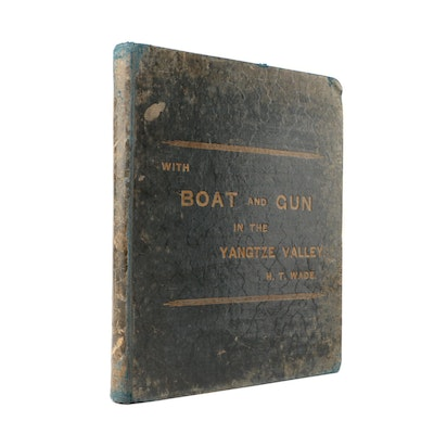 "1895 ""With Boat and Gun in the Yangtze Valley"" By H. T. Wade"
