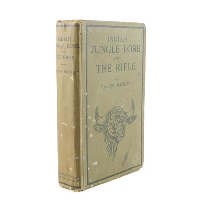 "1929 First Edition ""Indian Jungle Lore and the Rifle"" by Silver Hackle"