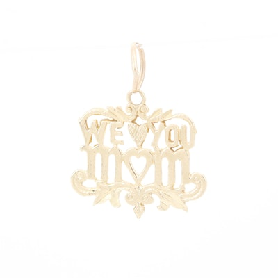 """14K Yellow Gold """"We Love You Mom"""" Pendant"""