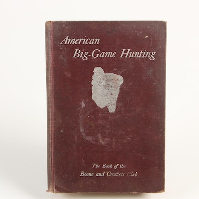 "1893 ""American Big-game Hunting"" Edited by T. Roosevelt and G. Grinnell"