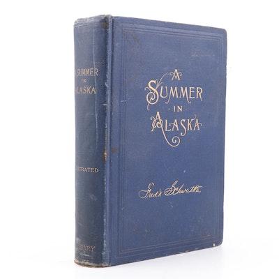 "1893 ""A Summer in Alaska"" by Explorer Frederick Schwatka"