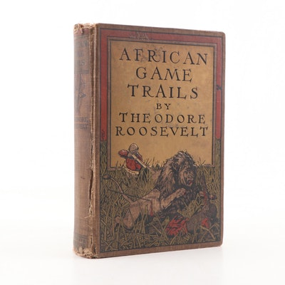 "1910 ""African Game Trails"" by Theodore Roosevelt"