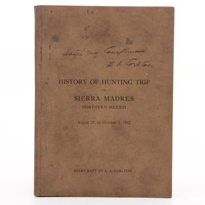 "Scarce Signed 1922 ""History of Hunting Trip in Sierra Madres"" by L. A. Carlton"