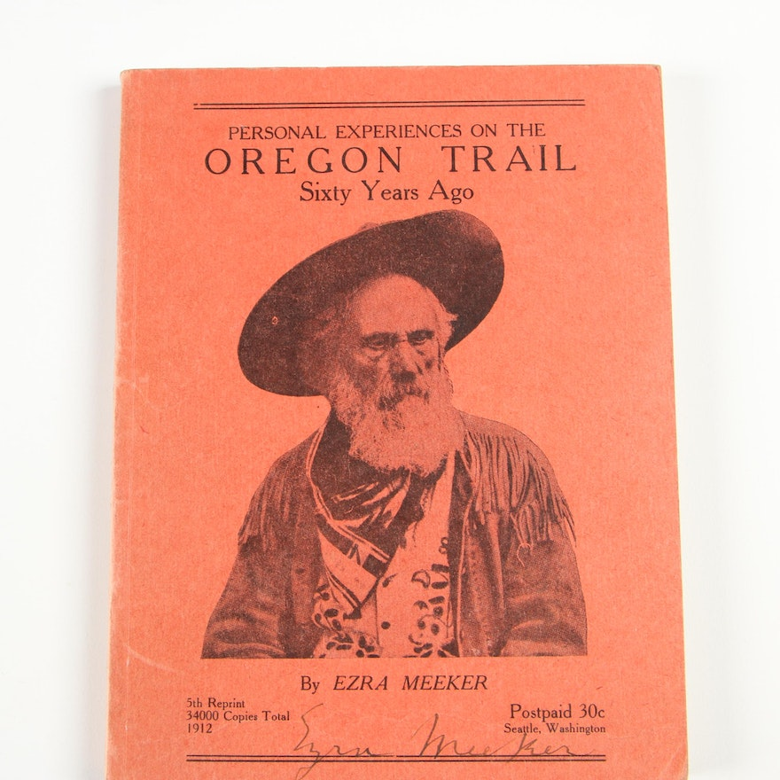 "Signed ""Personal Experiences on the Oregon Trail"" by Ezra Meeker, 1912"