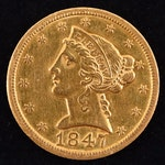 An 1847 Liberty Head $5 Gold Half Eagle