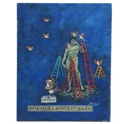"J.C. Hall Acrylic Painting ""Michaelangel Lark"""
