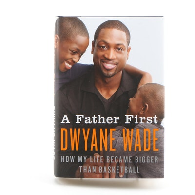 """Signed First Edition """"A Father First"""" by Dwayne Wade"""