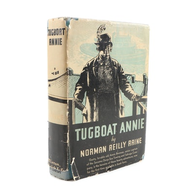 """Scarce First Edition """"Tugboat Annie"""" by Norman Raine with Original Dust Jacket"""