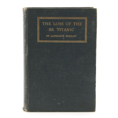 "1912 First American Edition ""The Loss of the S. S. Titanic"" by Lawrence Beesley"