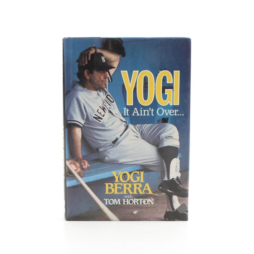 "Signed Second Printing ""Yogi: It Ain't Over"" by Yogi Berra, 1989"