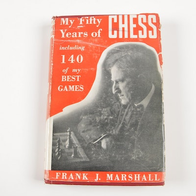 "Signed First Limited Edition ""My Fifty Years of Chess"" by Frank J. Marshall"